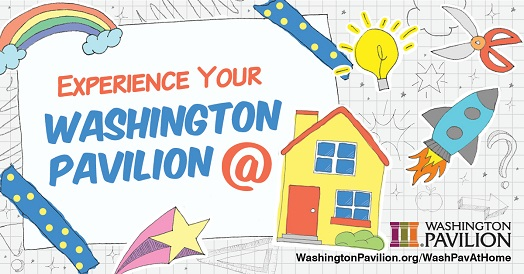 Experience Your Washington Pavilion at Home