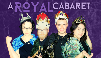 The Good Night Theatre Collective Presents: A Royal Cabaret
