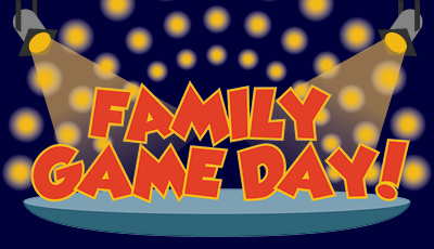 Family Game Day!