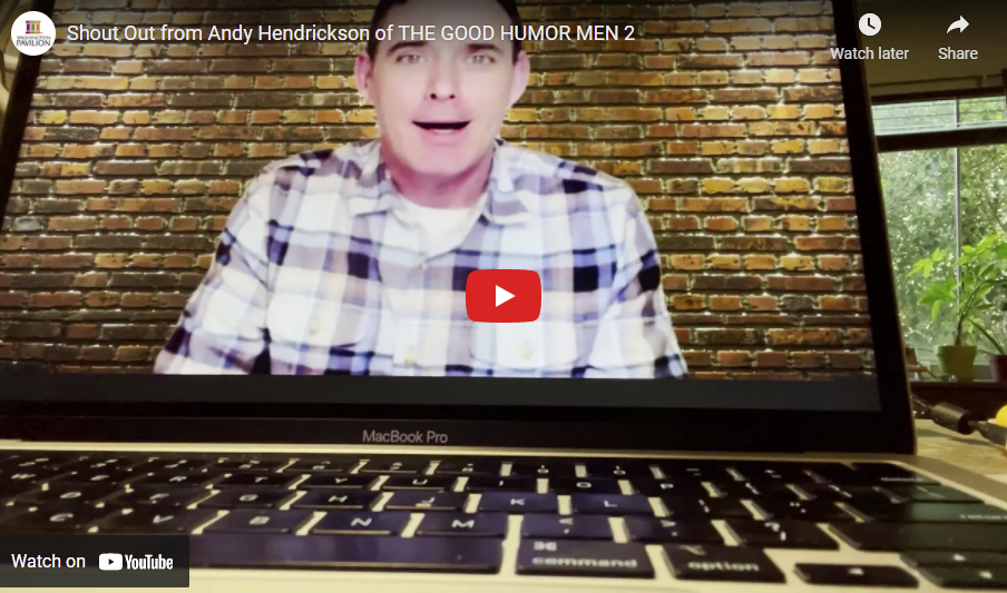 Shout Out from Andy Hendrickson of THE GOOD HUMOR MEN 2
