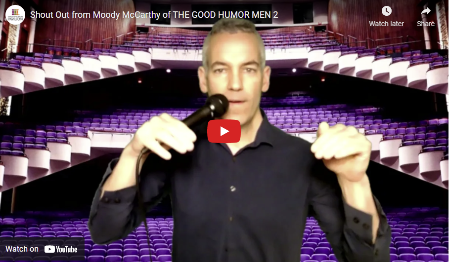 Shout Out from Moody McCarthy of THE GOOD HUMOR MEN 2