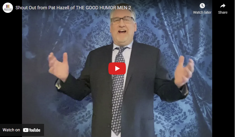 Shout Out from Pat Hazell of THE GOOD HUMOR MEN 2